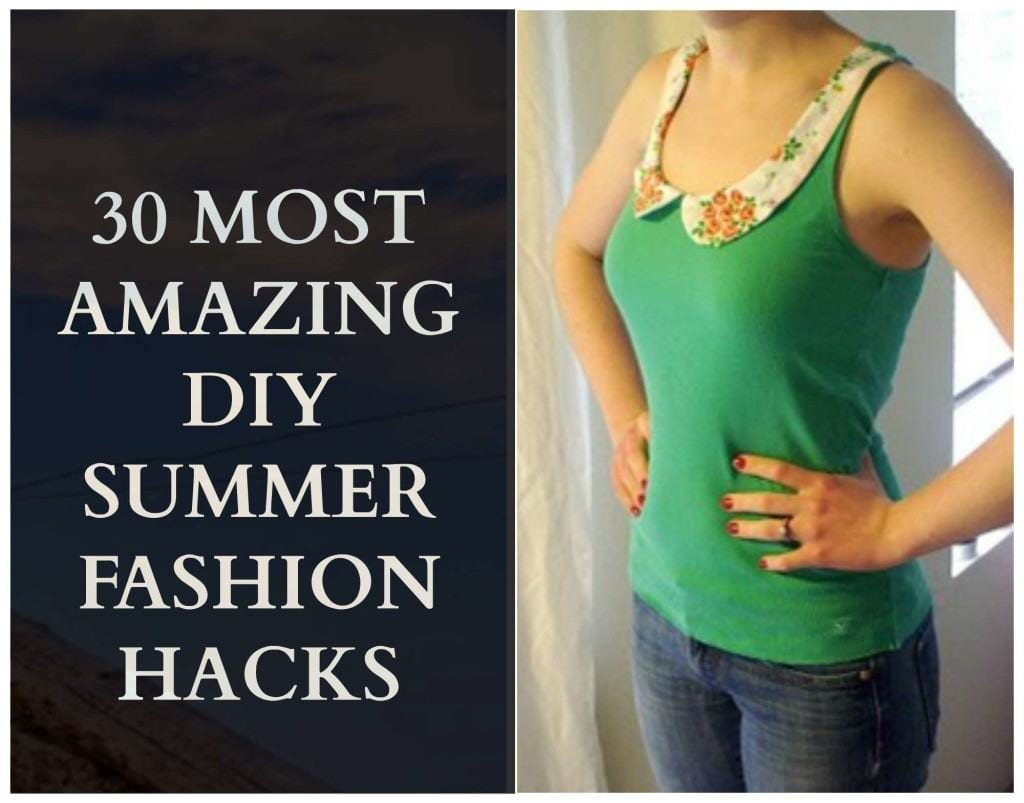 summer-fashion-diy-hacks-1024x803 30 Easy DIY Summer Fashion Ideas With Step by Step Tutorials
