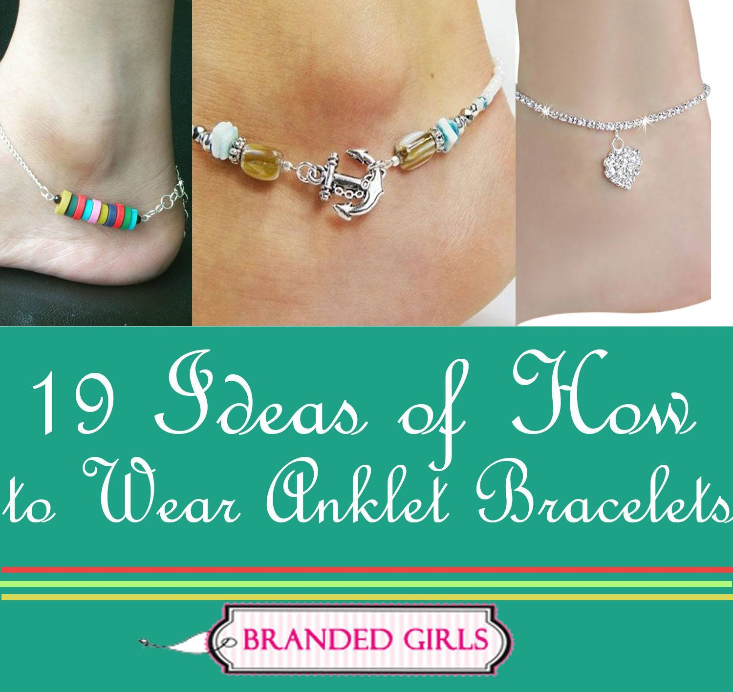 19 ideas of how to wear anklet bracelets