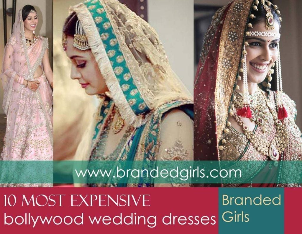 10 Most Expensive Bollywood Wedding Dresses of All Time