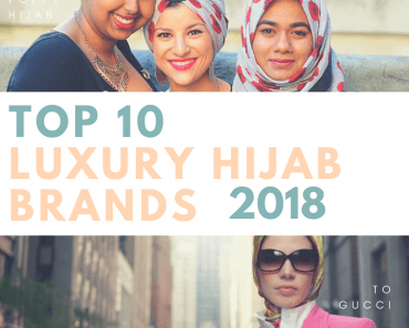 Top 10 luxury hijab brands in 2018