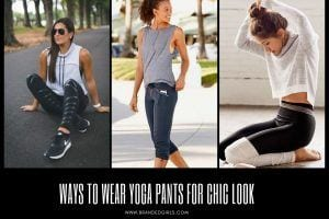 Ways to Wear Yoga Pants for Chic Look