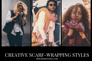 Trendy Scarves Wrapping Styles to Compliment Your Outfit