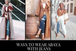 Abaya with Jeans- 10 Ways to Style Jeans with Abaya Modestly