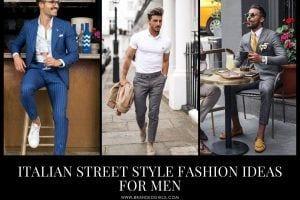 30 Italian Men Street Style Fashion Ideas To Copy This Year