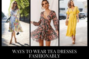 Tea Dresses Fashion19 Ways to Wear Tea Dresses Fashionably