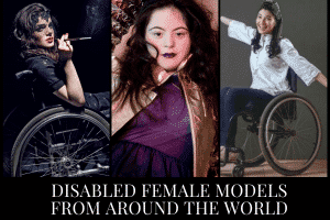 Top 10 Disabled Female Models From World You Must Know