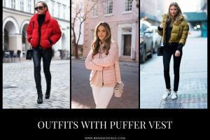 Outfits with Puffer Vest 20 Chic Ways to Wear A Puffer Vest