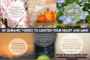 50 Quranic Verses to Lighten your Heart and Refresh your Mind