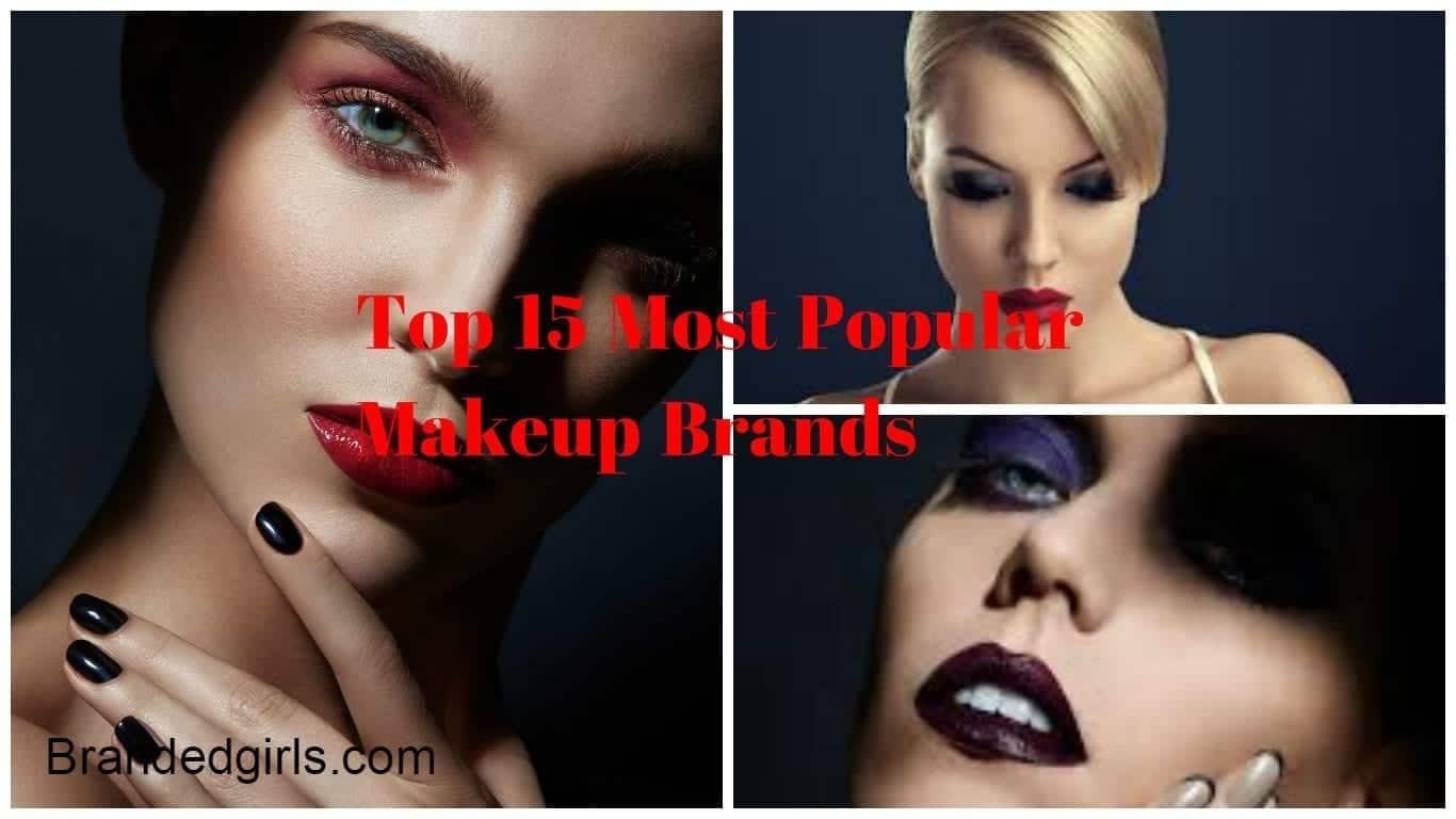 Top Makeup Brands – List of 15 Most Popular Cosmetics Brands 2021