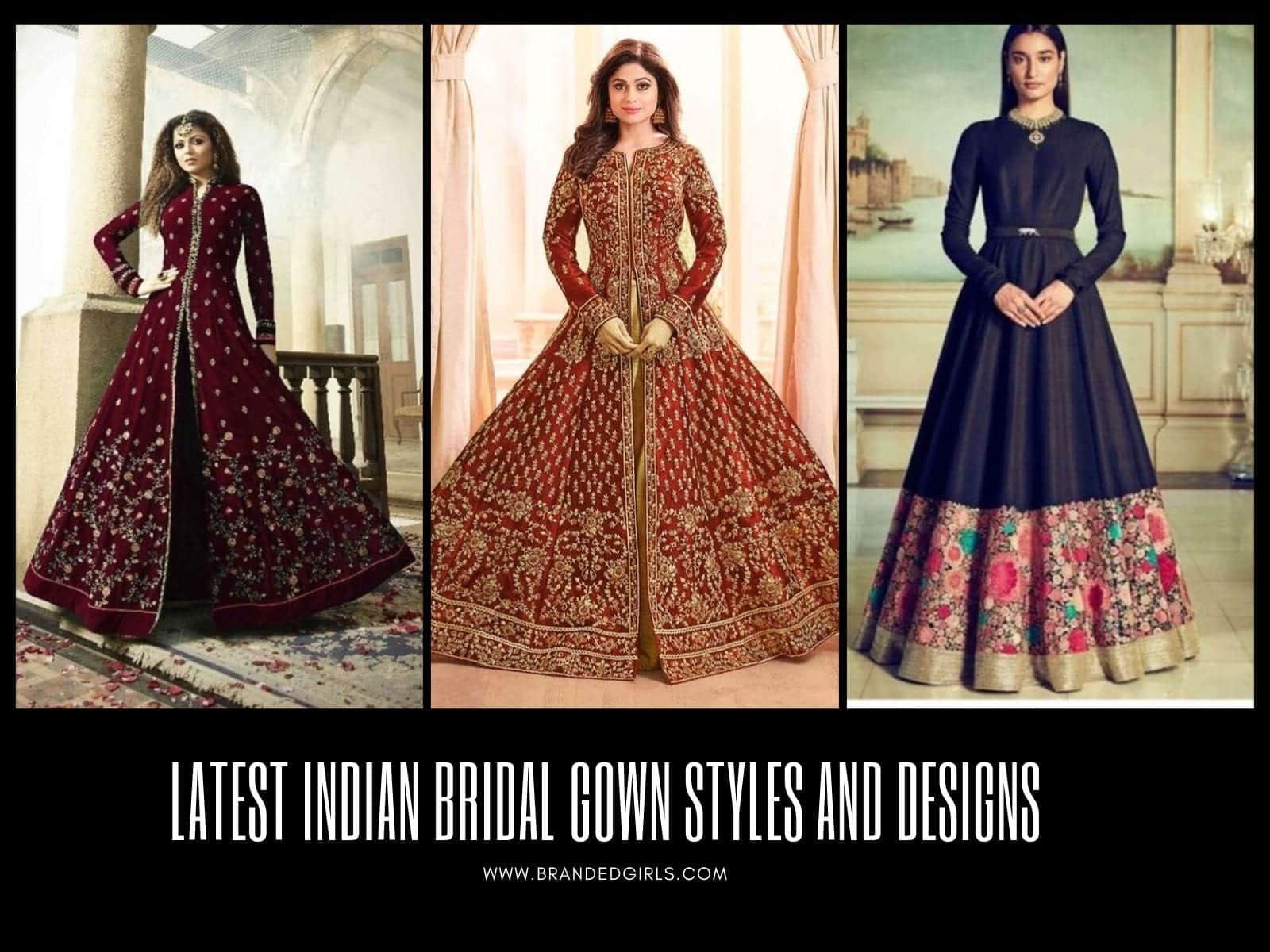 Latest-Indian-Gown-Designs 30 Latest Indian Bridal Gown Styles and Designs to Try this Year