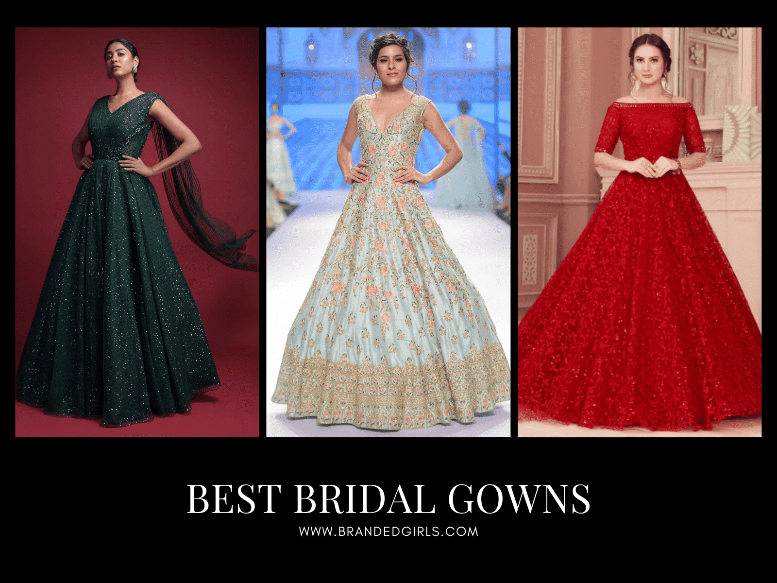 Latest Bridal Gowns 20 Most Perfect Bridal Gowns this year