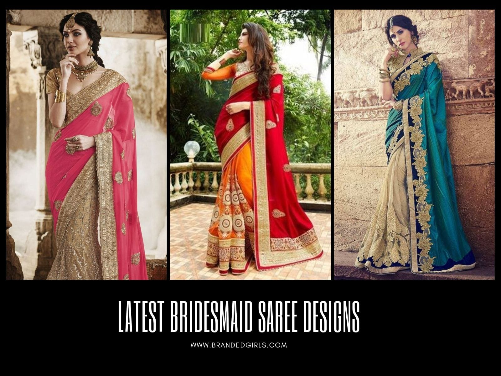 Latest-Bridesmaid-Saree-Designs Latest Bridesmaid Saree Designs-20 New Styles to try in 2019