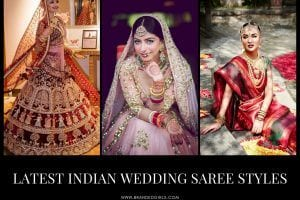 30 Latest Indian Wedding Saree Styles To Try This Year