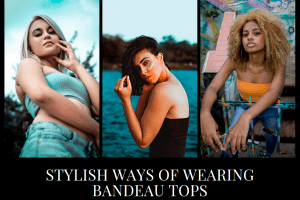 Bandeau Tops | 20 Cool Ideas on How to Wear Bandeau Tops