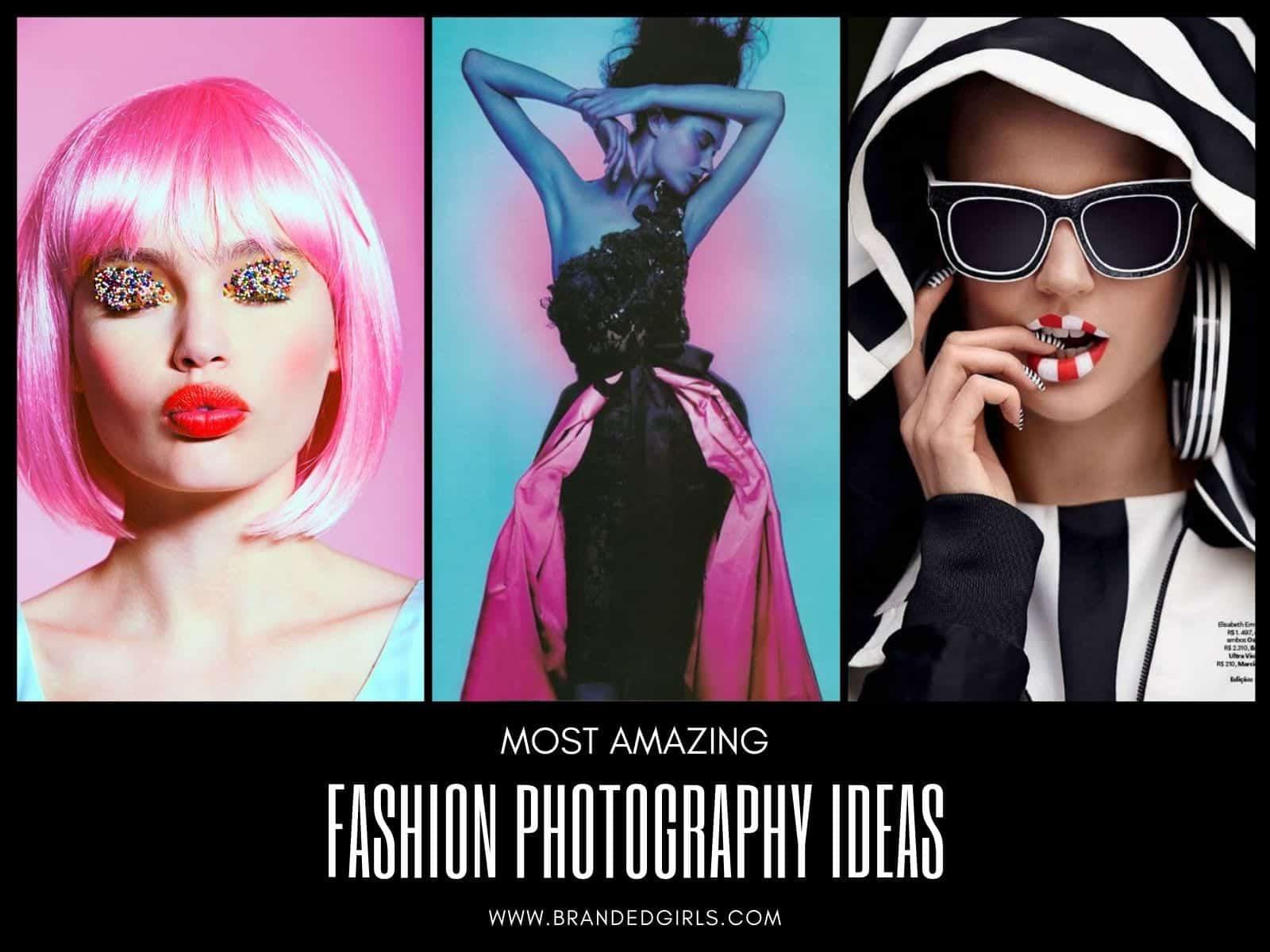 Amazing Fashion Photography Ideas Most Stylish Fashion