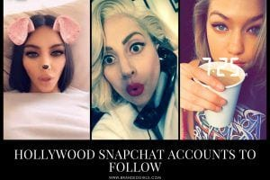 Best Hollywood Celebrity Snapchat Accounts To Follow In 2021