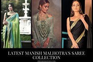 Manish Malhotras Latest Sarees Collection 28 Best Designs