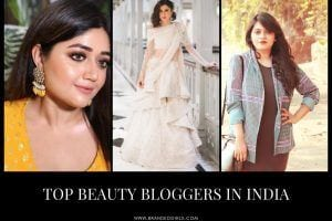 Top 10 Indian Beauty Bloggers to Follow in 2021
