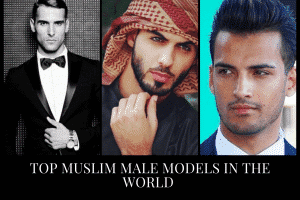 Top 10 Muslim Male Models in the World 2021 List Updated