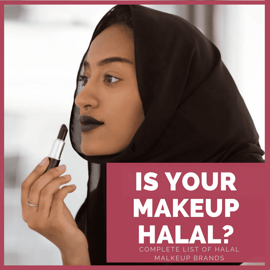 List Of All Halal Makeup Brands In The World (Certified)