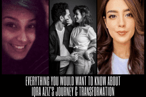 iqra aziz before and after