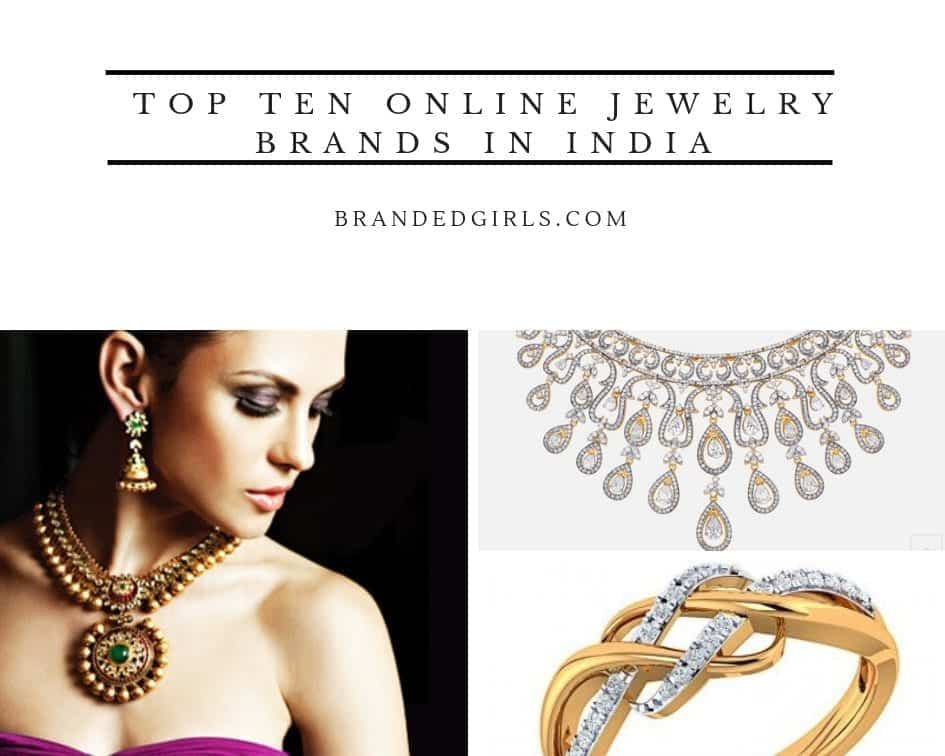 Top Ten Online Jewelry Brands In India. Nylon Strap Watches. Gothic Necklace. Bronze Necklace. Pandora Anklet. Fathers Day Rings. Beautiful Rings. Black Crystal Stud Earrings. Panther Pendant