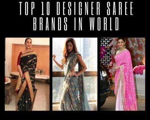top-10-designer-saree-500x400 Top 10 Designer Saree Brands In World 2018 With Price