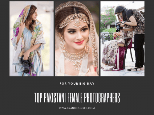 best-pakistani-female-wedding-photographers-1-500x375 Top 10 Female Wedding Photographers In Pakistan & Their Packages