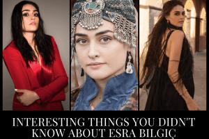 Halime Hatun Ertugrul 10 Things To Know About Esra Bilgiç