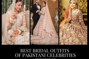 22 Best Ever Real Bridal Outfits of Pakistani Celebrities