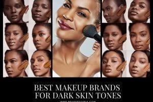 Top 10 Makeup Brands for Dark Skin Tones To Wear In 2021