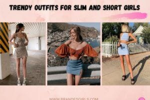 15 Trendy Outfits For Slim And Short Girls To Wear In 2021