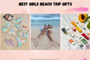 14 Best Girls Beach Trip Gifts In 2021 Valuable Gifts