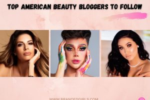 Top 14 American Beauty Bloggers to Follow in 2021