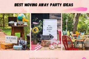 10 Best Moving Away Party Ideas In 2021- Best Party Themes