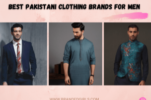 10 Best Pakistani Clothing Brands For Men To Try In 2021