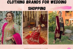 15 Top Clothing Brands For Wedding Shopping In Pakistan